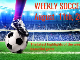 Weekly Soccer Highlights August 11, 2017