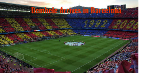 DEMBELE ARRIVES IN BARCELONA